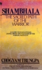 Shambhala: The Sacred Path of the Warrior by…