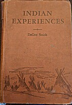 Indian Experiences by De Cost Smith