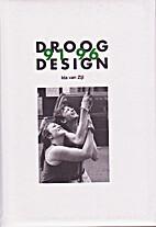 Droog Design - 1991-1996 by Ida van Zijl