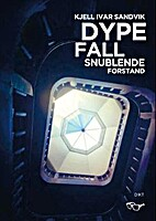 Dype fall, snublende forstand : dikt by…