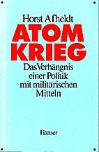 Atomkrieg : das Verhängnis einer Politik…