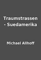 Traumstrassen - Suedamerika by Michael…
