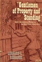 Gentlemen of Property and Standing:…
