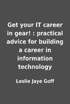 Get your IT career in gear! : practical…