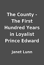 The County - The First Hundred Years in…