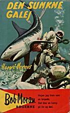 Den sunkne galej by Henri Vernes