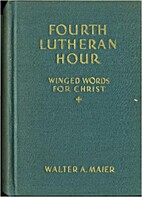 Fourth Lutheran hour;: Winged words for…
