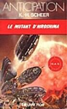 Le mutant d'Hiroshima by K. H. Scheer