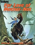 GURPS For Love of Mother-Not: Solo Adventure…