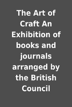 The Art of Craft An Exhibition of books and…