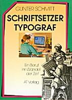 Schriftsetzer, Typograf : ein Beruf im…