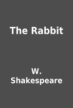 The Rabbit by W. Shakespeare
