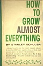 How to Grow Almost Everything by Stanley…