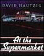 At the Supermarket by David Hautzig