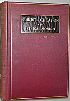 Christ in Creation and Ethical Monism by…