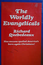 The Worldly Evangelicals by Richard…