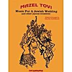 Mazel Tov! Music for a Jewish Wedding by…