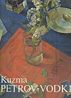 PETROV-VODKIN, 1986, KUZMA, 1878-1939. by…