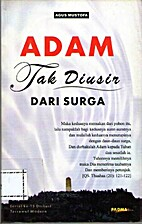 Adam Tak Diusir Dari Surga by Agus Mustofa