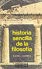 Historia sencilla de la filosofía by Rafael…