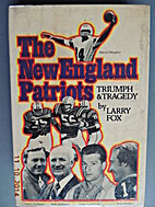 The New England Patriots by Larry Fox