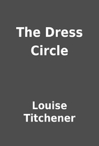 The Dress Circle by Louise Titchener