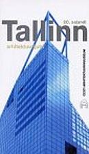 Tallinna 20. sajandi arhitektuur :…
