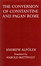 The Conversion of Constantine and Pagan Rome…