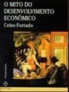 O mito do desenvolvimento econômico by…