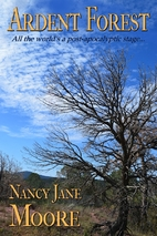 Ardent Forest by Nancy Jane Moore