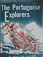 The Portuguese Explorers by Walter Buehr