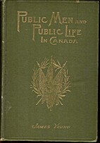 Public men and public life in Canada : being…