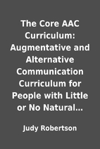 The Core AAC Curriculum: Augmentative and…