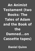 An Animist Testament (two Books: The Tales…