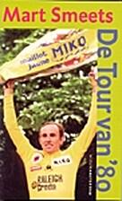 De Tour van '80 by Mart Smeets