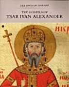 The Gospels of Tsar Ivan Alexander by…
