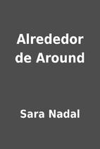 Alrededor de Around by Sara Nadal