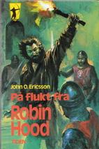 På flukt fra Robin Hood by John O. Ericsson