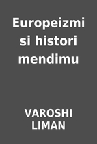 Europeizmi si histori mendimu by VAROSHI…