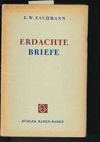 Erdachte Briefe by Ernst Wilhelm Eschmann