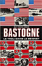 Bastogne, The Hole In The Doughnut by Guy…