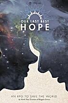 Our Last Best Hope by Mark Diaz Truman
