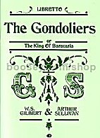 The Gondoliers: Libretto by W. S. Gilbert