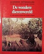 De wondere dierenwereld : en vele andere…