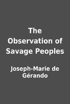 The Observation of Savage Peoples by…