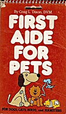 First Aide for Pets by Craig L. Dixon