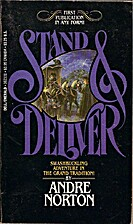 Stand & Deliver by Andre Norton