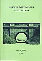 Spoorwegmonumenten in Nederland by J.G.C.…