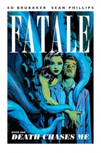 Fatale, Volume 1: Death Chases Me by Ed…