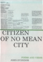 A Citizen of No Mean City: Poems and Verse,…